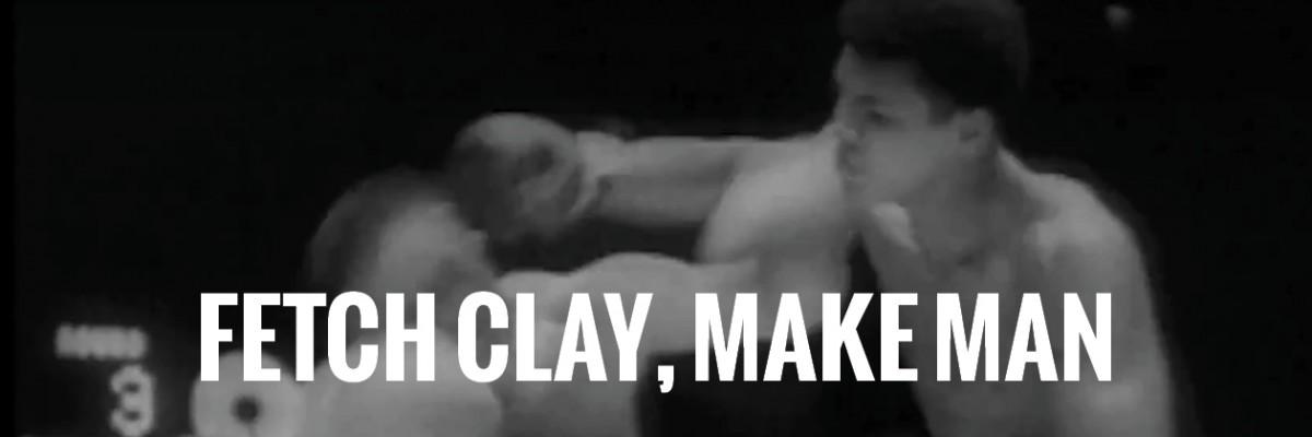 Fetch Clay, Make Man